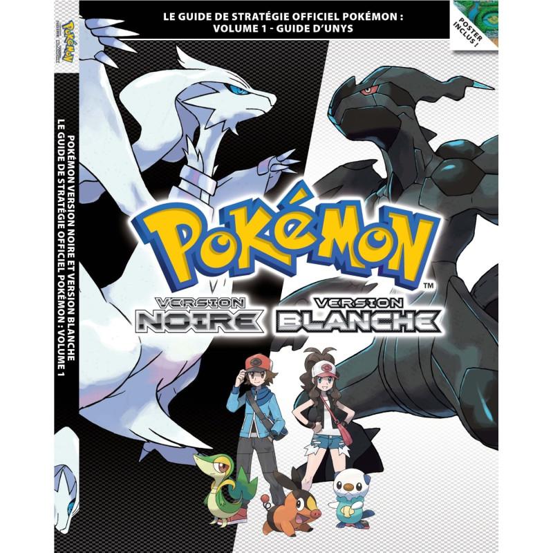 Guide Pokémon Version Noire et Blanche vol 1