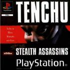 Tenchu : Stealth Assassins...